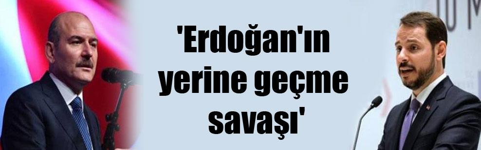 'Erdoğan'ın yerine geçme savaşı'