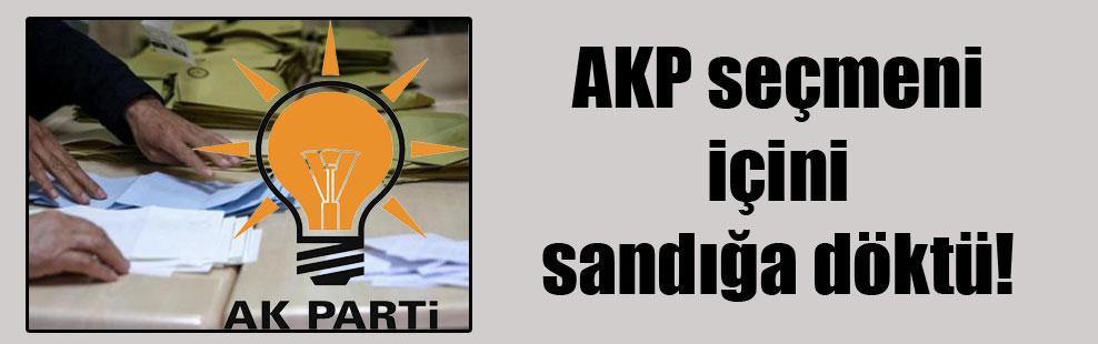 AKP seçmeni içini sandığa döktü!