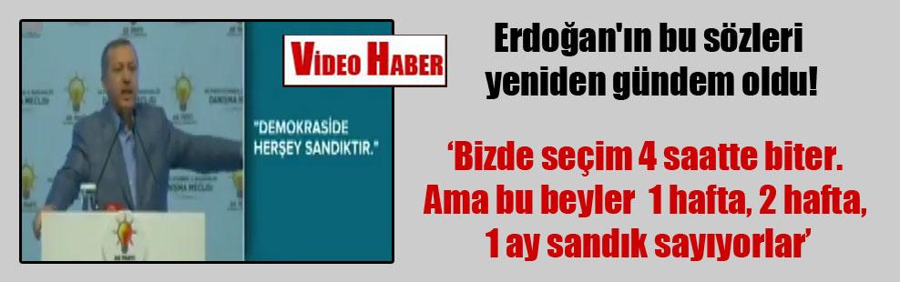 Erdoğan'ın bu sözleri yeniden gündem oldu!