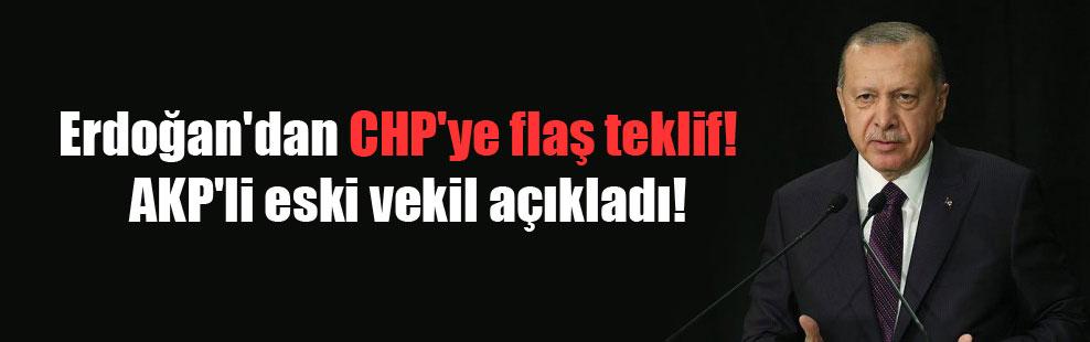 Erdoğan'dan CHP'ye flaş teklif!  AKP'li eski vekil açıkladı!