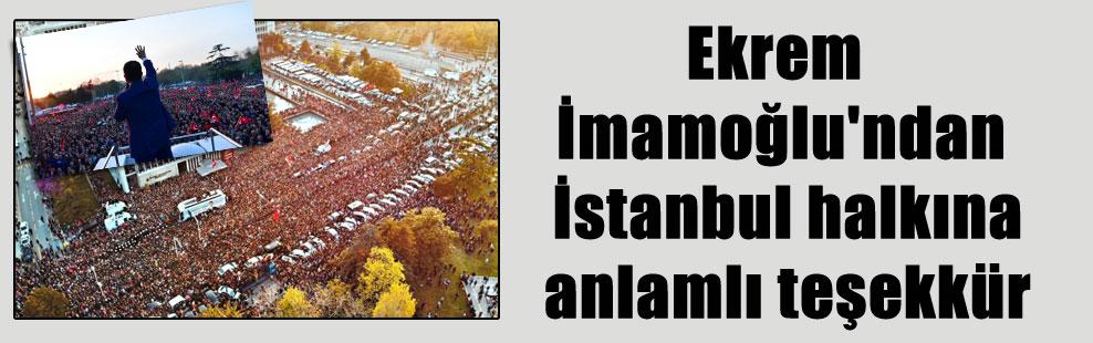 Ekrem İmamoğlu'ndan İstanbul halkına anlamlı teşekkür