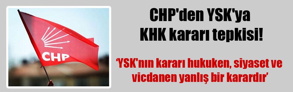 CHP'den YSK'ya KHK kararı tepkisi!