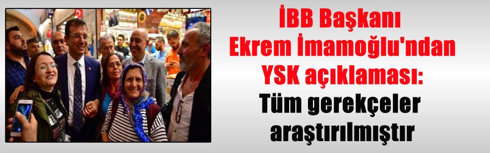İBB Başkanı Ekrem İmamoğlu'ndan YSK açıklaması: Tüm gerekçeler araştırılmıştır