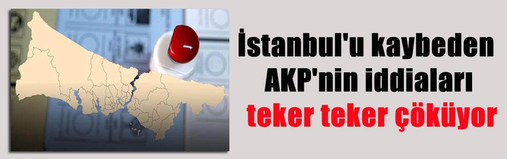 İstanbul'u kaybeden AKP'nin iddiaları teker teker çöküyor