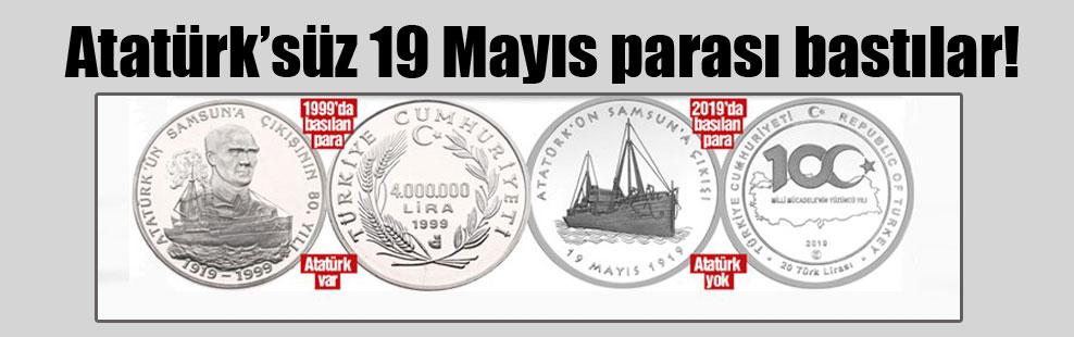 Atatürk'süz 19 Mayıs parası bastılar!