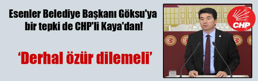 Esenler Belediye Başkanı Göksu'ya bir tepki de CHP'li Kaya'dan!