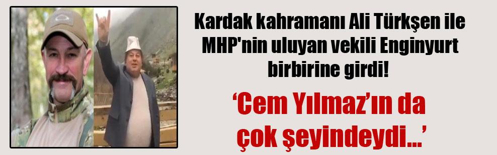 Kardak kahramanı Ali Türkşen ile MHP'nin uluyan vekili Enginyurt birbirine girdi!
