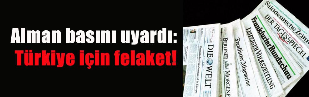 Alman basını uyardı: Türkiye için felaket!