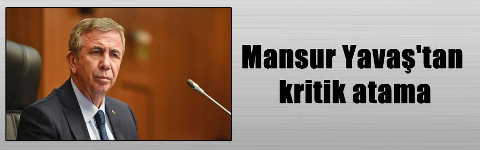 Mansur Yavaş'tan kritik atama