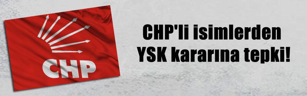 CHP'li isimlerden YSK kararına tepki!