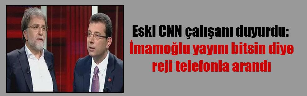 Eski CNN çalışanı duyurdu: İmamoğlu yayını bitsin diye reji telefonla arandı