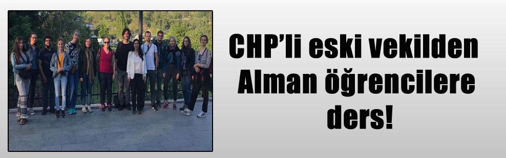 CHP'li eski vekilden Alman öğrencilere ders!