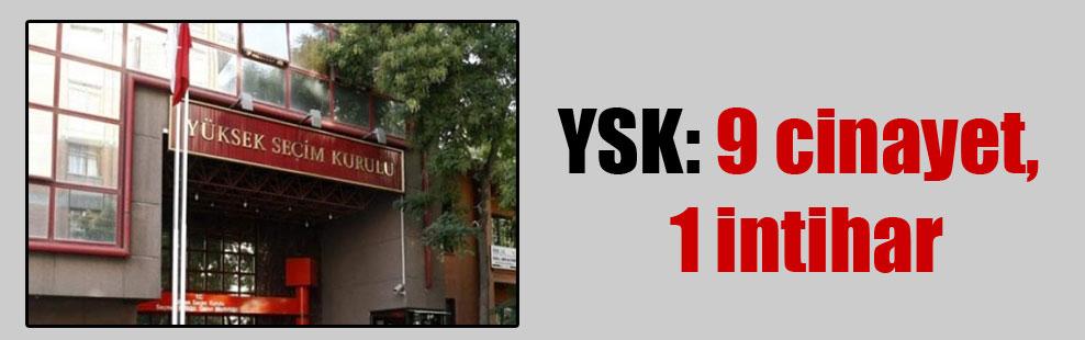 YSK: 9 cinayet, 1 intihar