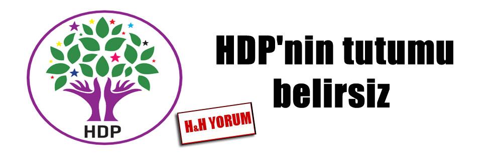 HDP'nin tutumu belirsiz
