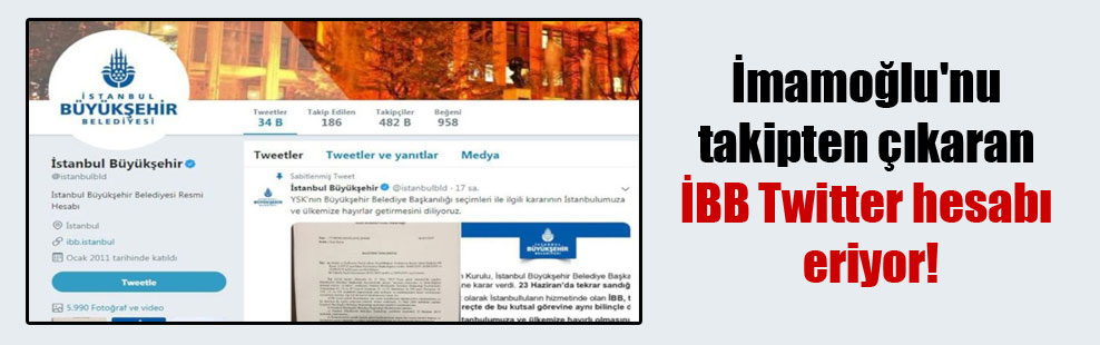 İmamoğlu'nu takipten çıkaran İBB Twitter hesabı eriyor!