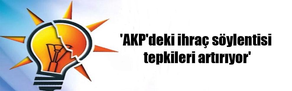 'AKP'deki ihraç söylentisi tepkileri artırıyor'