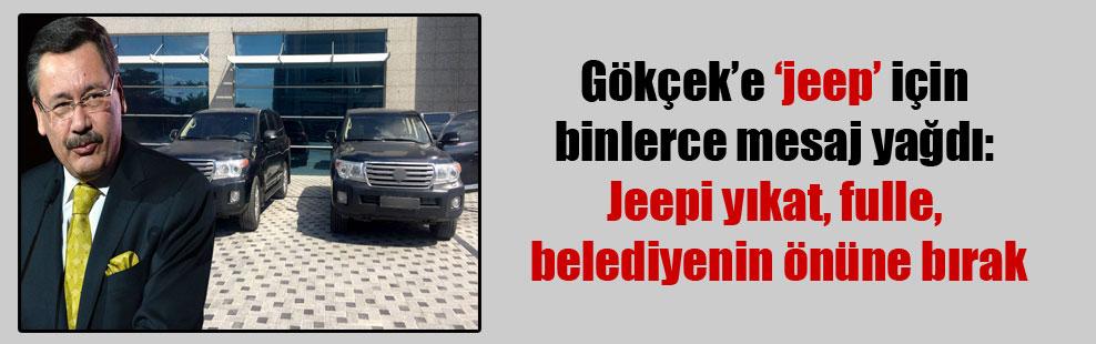 Gökçek'e 'jeep' için binlerce mesaj yağdı: Jeepi yıkat, fulle, belediyenin önüne bırak