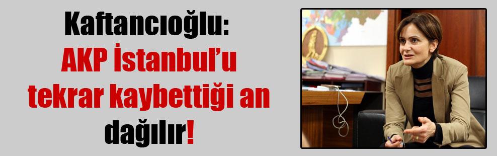 Kaftancıoğlu: AKP İstanbul'u tekrar kaybettiği an dağılır!
