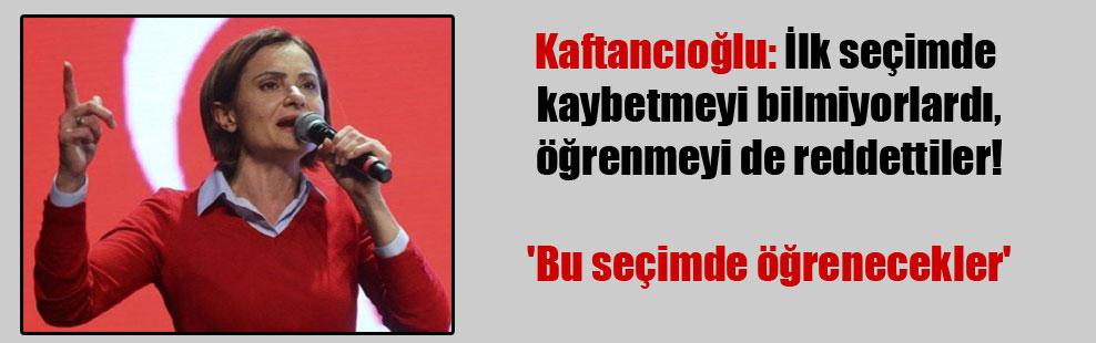 Kaftancıoğlu: İlk seçimde kaybetmeyi bilmiyorlardı, öğrenmeyi de reddettiler!  'Bu seçimde öğrenecekler'