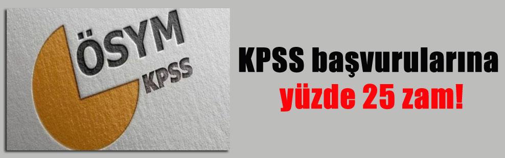 KPSS başvurularına yüzde 25 zam!