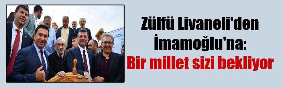 Zülfü Livaneli'den İmamoğlu'na: Bir millet sizi bekliyor