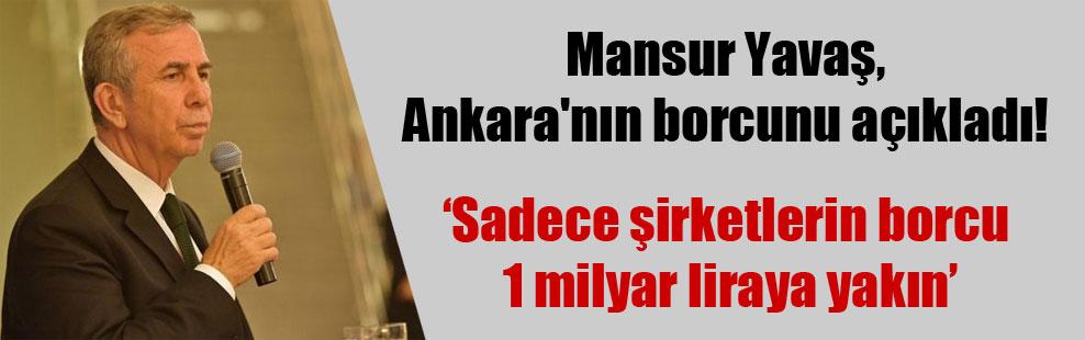 Mansur Yavaş, Ankara'nın borcunu açıkladı!