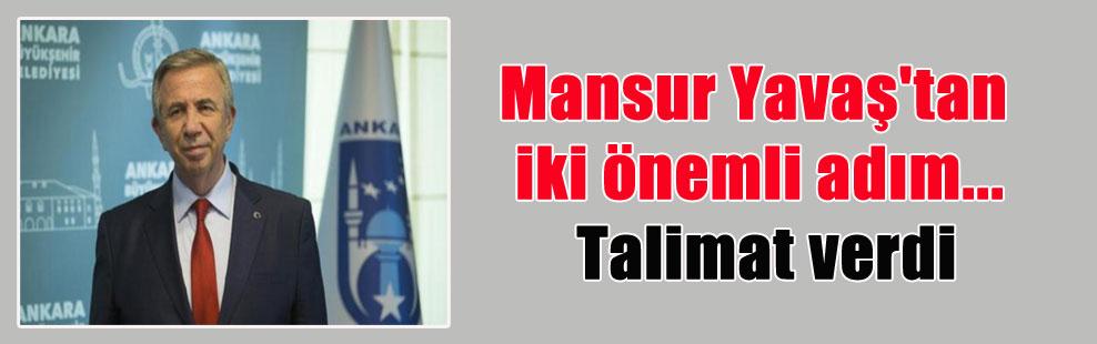 Mansur Yavaş'tan iki önemli adım… Talimat verdi