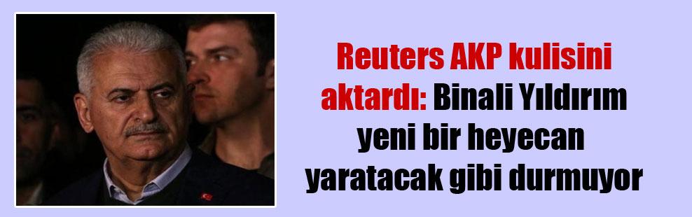 Reuters AKP kulisini aktardı: Binali Yıldırım yeni bir heyecan yaratacak gibi durmuyor