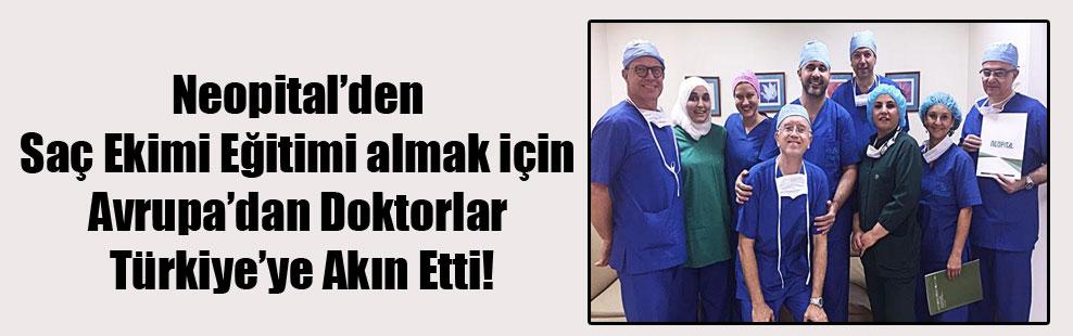 Neopital'den Saç Ekimi Eğitimi almak için Avrupa'dan Doktorlar Türkiye'ye Akın Etti!