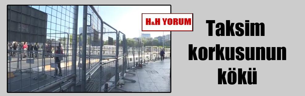 Taksim korkusunun kökü