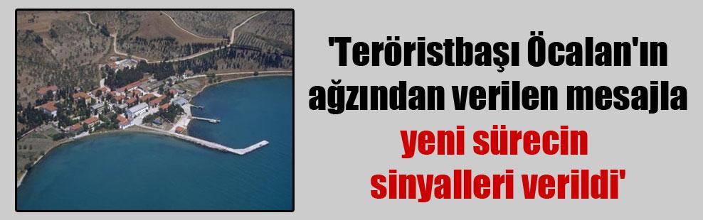 'Teröristbaşı Öcalan'ın ağzından verilen mesajla yeni sürecin sinyalleri verildi'