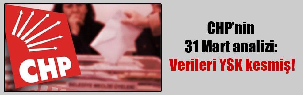 CHP'nin 31 Mart analizi: Verileri YSK kesmiş!