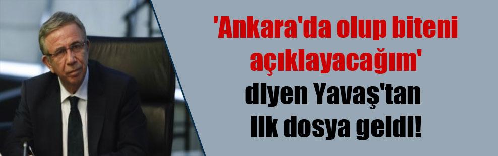 'Ankara'da olup biteni açıklayacağım' diyen Yavaş'tan ilk dosya geldi!