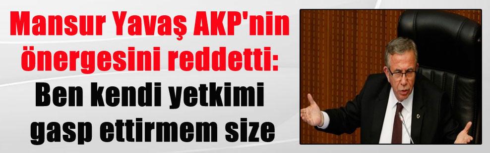 Mansur Yavaş AKP'nin önergesini reddetti: Ben kendi yetkimi gasp ettirmem size