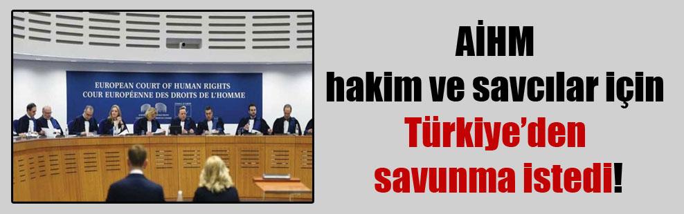 AİHM hakim ve savcılar için Türkiye'den savunma istedi!