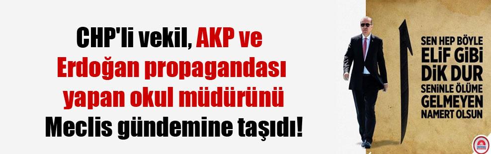 CHP'li vekil, AKP ve Erdoğan propagandası yapan okul müdürünü Meclis gündemine taşıdı!