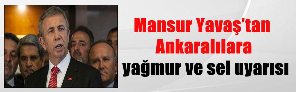 Mansur Yavaş'tan Ankaralılara yağmur ve sel uyarısı