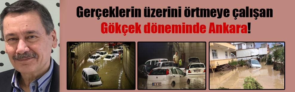Gerçeklerin üzerini örtmeye çalışan Gökçek döneminde Ankara!