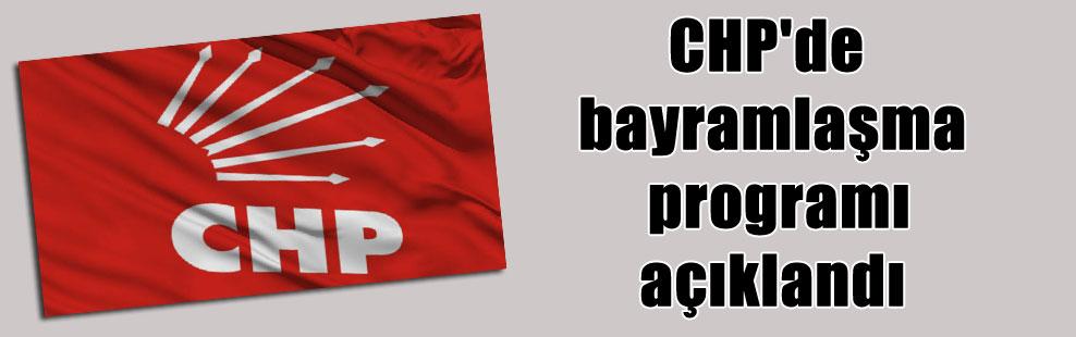CHP'de bayramlaşma programı açıklandı