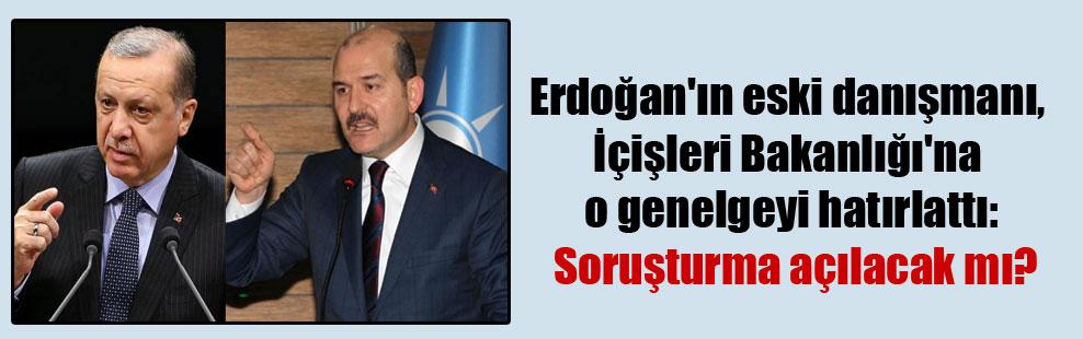 Erdoğan'ın eski danışmanı, İçişleri Bakanlığı'na o genelgeyi hatırlattı: Soruşturma açılacak mı?