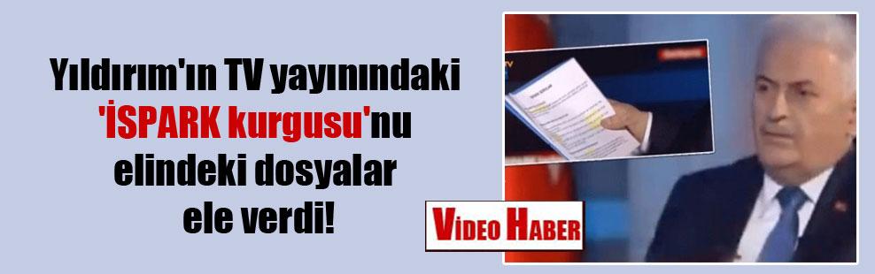 Yıldırım'ın TV yayınındaki 'İSPARK kurgusu'nu elindeki dosyalar ele verdi!