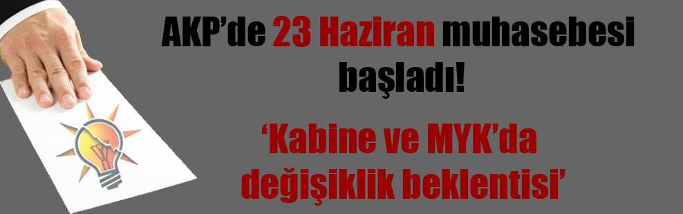 AKP'de 23 Haziran muhasebesi başladı!