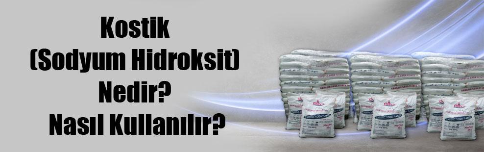 Kostik (Sodyum Hidroksit) Nedir? Nasıl Kullanılır?