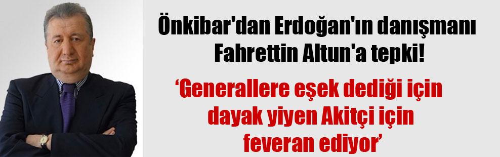 Önkibar'dan Erdoğan'ın danışmanı Fahrettin Altun'a tepki!