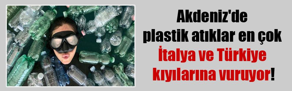 Akdeniz'de plastik atıklar en çok İtalya ve Türkiye kıyılarına vuruyor!
