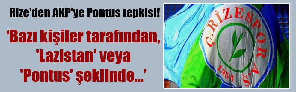 Rize'den AKP'ye Pontus tepkisi!