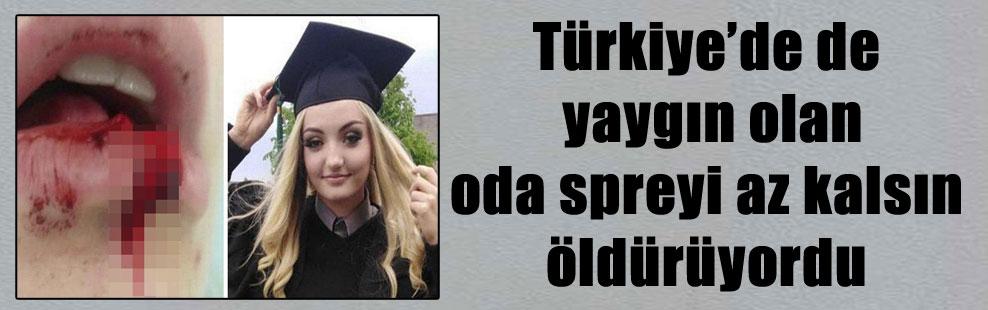Türkiye'de de yaygın olan oda spreyi az kalsın öldürüyordu