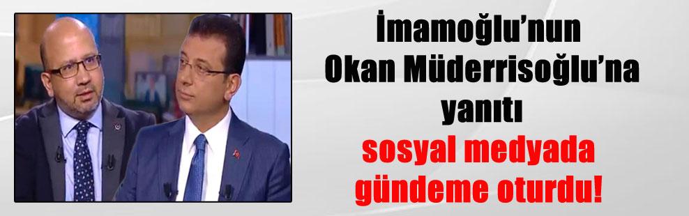 İmamoğlu'nun Okan Müderrisoğlu'na yanıtı sosyal medyada gündeme oturdu!
