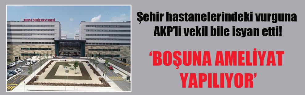 Şehir hastanelerindeki vurguna AKP'li vekil bile isyan etti!