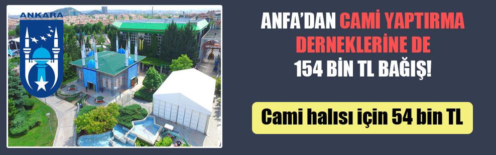 ANFA'dan, cami yaptırma derneklerine de 154 bin TL bağış!